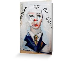 Confession of a clown Greeting Card