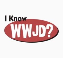 "Christian ""I Know WWJD?"" by T-ShirtsGifts"
