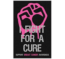 Breast Cancer Awareness Fight For Cure Photographic Print