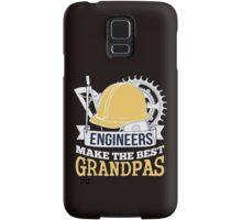 ENGINEERS MAKE THE BEST GRANDPAS Samsung Galaxy Case/Skin