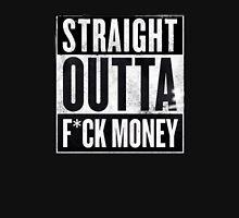 Straight Outta F*ck Money Unisex T-Shirt