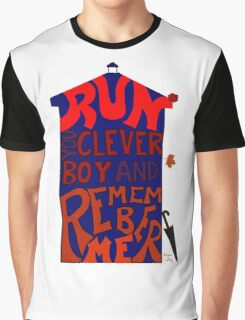 Run You Clever Boy and Remember Me - Doctor Who Graphic T-Shirt