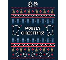 Have a Wobbly Christmas! Photographic Print