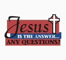 "Christian ""Jesus Is The Answer - Any Questions?"" by T-ShirtsGifts"