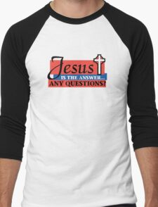 "Christian ""Jesus Is The Answer - Any Questions?"" Men's Baseball ¾ T-Shirt"