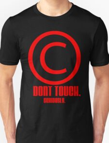 Don't Touch Me. T-Shirt