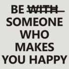 Be Someone Who Makes You Happy #2 by wholockism