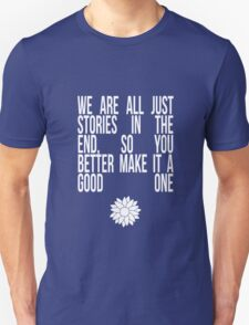 We're All Just Stories Unisex T-Shirt
