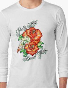 Pretty Little Death Things Long Sleeve T-Shirt