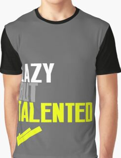 Lazy But Talented Graphic T-Shirt
