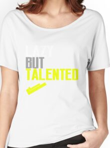Lazy But Talented Women's Relaxed Fit T-Shirt