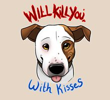 Will Kill You With Kisses T-Shirt
