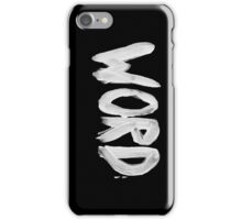 WORD !  iPhone Case/Skin
