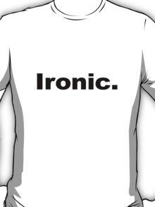 Ironic Tshirt T-Shirt