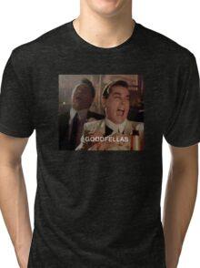 Goodfellas Laughing  Tri-blend T-Shirt