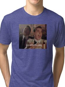 Goodfellas Laughing  Tri-blend T-Shirt