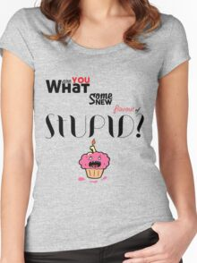 New Flavour of Stupid Women's Fitted Scoop T-Shirt