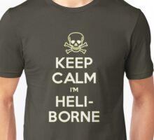Keep Calm I'm Heliborne trained! Unisex T-Shirt