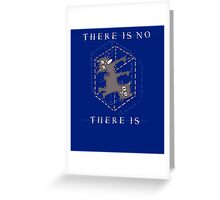 There Is No, There Is Greeting Card
