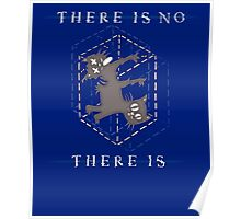 There Is No, There Is Poster