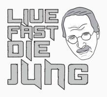 Live fast, die Jung by bd0m