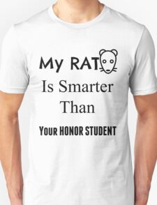 My Rat Is Smarter Than Your Honor Student Shirt T-Shirt