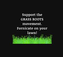 Support The Grass Roots Movement Unisex T-Shirt