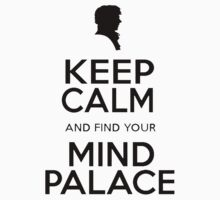 Keep Calm And Find Your Mind Palace by Leylaaslan