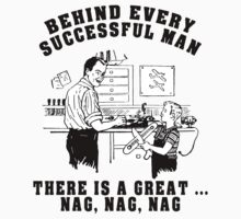 "Funny ""Behind Every Successful Man ..."" T-Shirt"