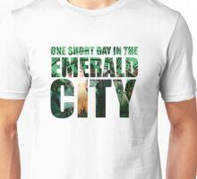 One Short Day Unisex T-Shirt