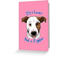 I'm a Lover, Not a Fighter Greeting Card