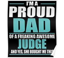 I'M A PROUD DAD OF A FREAKING AWESOME JUDGE Poster