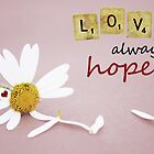 Love Always Hopes by RebeccaDaisey