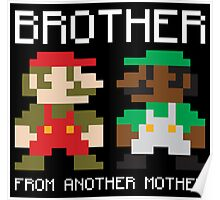 Brother From Another Mother Shirt Poster