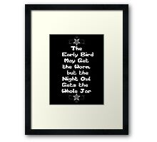 The Early Bird May Get the Worm, but the Night Owl Gets the Whole Jar Framed Print