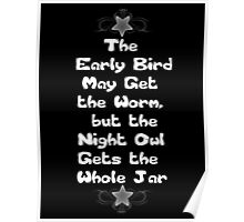 The Early Bird May Get the Worm, but the Night Owl Gets the Whole Jar Poster