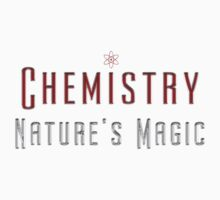 Chemistry - Nature's Magic Science Design by Sarah  Eldred
