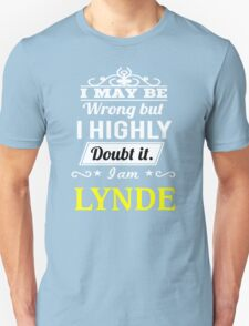 LYNDE I May Be Wrong But I Highly Doubt It I Am - T Shirt, Hoodie, Hoodies, Year, Birthday T-Shirt
