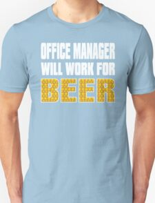 Office Manager Will Work For Beer T-Shirt