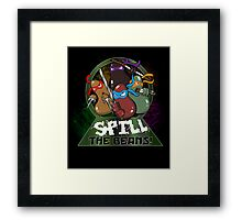 Spill The Beans! Framed Print