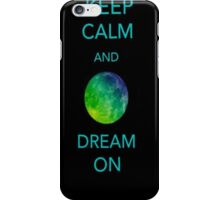 Keep Calm and Dream On iPhone Case/Skin