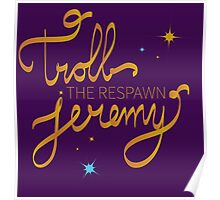 Troll The Respawn Jeremy (Unbreakable Kimmy Schmidt) Poster