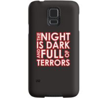 The night is dark and full of terrors. Samsung Galaxy Case/Skin