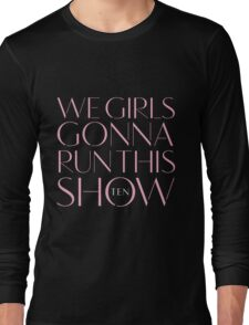Girls Aloud - We Girls Gonna Run This Show - Pink lyrics Long Sleeve T-Shirt