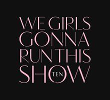 Girls Aloud - We Girls Gonna Run This Show - Pink lyrics Womens Fitted T-Shirt