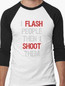 I Flash Then Shoot People Men's Baseball ¾ T-Shirt