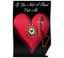 ❤ 。◕‿◕。 IF U NEED A FRIEND CALL ME.. U GOT A FRIEND HUGS ❤ 。◕‿◕。 Poster