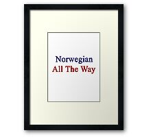 Norwegian All The Way Framed Print