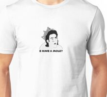 I have a mole?! Unisex T-Shirt