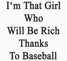 I'm That Girl Who Will Be Rich Thanks To Baseball by supernova23